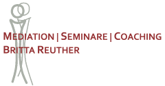 MEDIATION | SEMINARE | COACHING Britta Reuther
